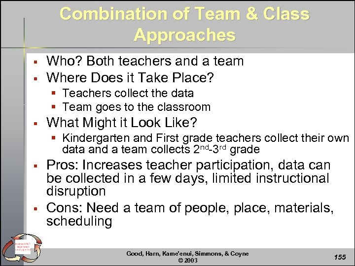 Combination of Team & Class Approaches § § Who? Both teachers and a team
