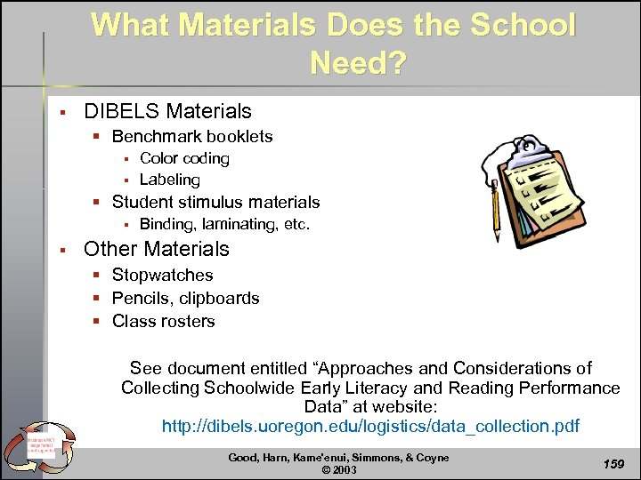 What Materials Does the School Need? § DIBELS Materials § Benchmark booklets § §