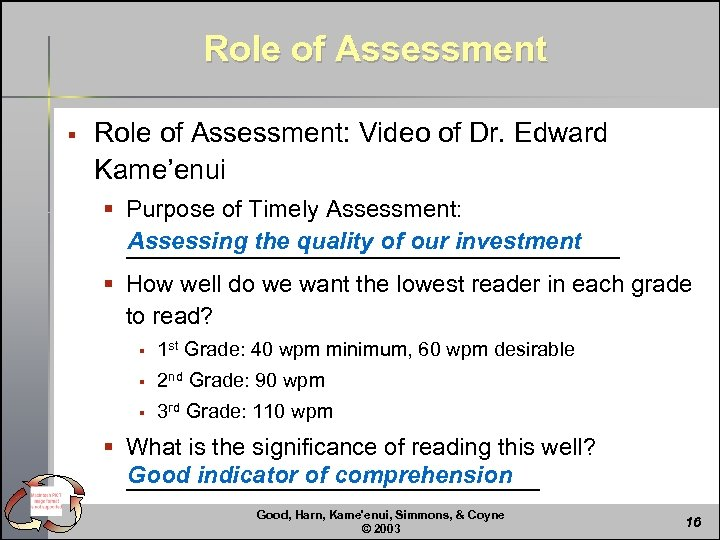 Role of Assessment § Role of Assessment: Video of Dr. Edward Kame'enui § Purpose
