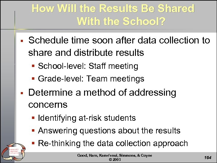 How Will the Results Be Shared With the School? § Schedule time soon after