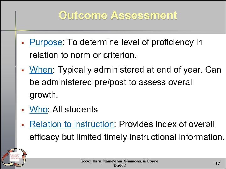 Outcome Assessment § Purpose: To determine level of proficiency in relation to norm or