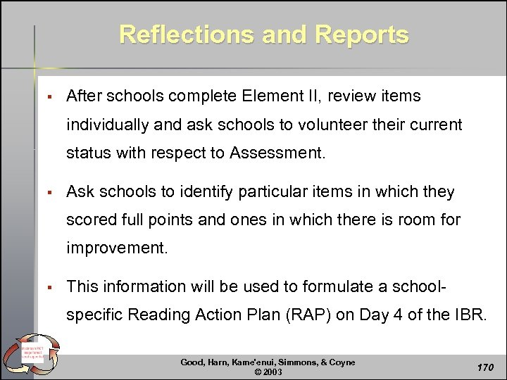 Reflections and Reports § After schools complete Element II, review items individually and ask