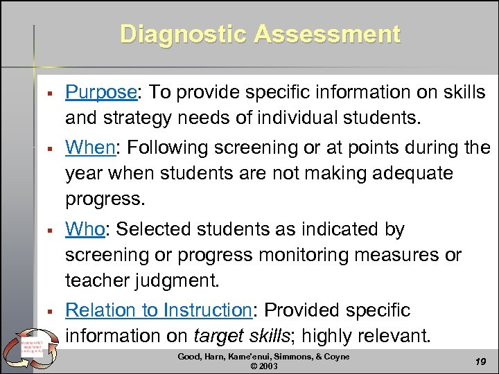 Diagnostic Assessment § Purpose: To provide specific information on skills and strategy needs of