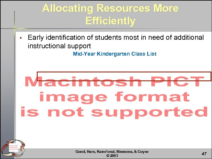 Allocating Resources More Efficiently § Early identification of students most in need of additional