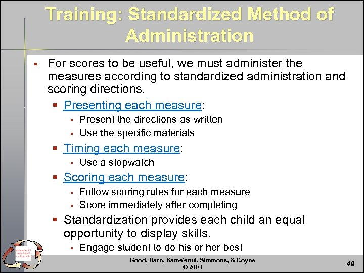 Training: Standardized Method of Administration § For scores to be useful, we must administer