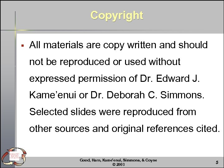 Copyright § All materials are copy written and should not be reproduced or used