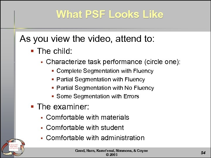 What PSF Looks Like As you view the video, attend to: § The child: