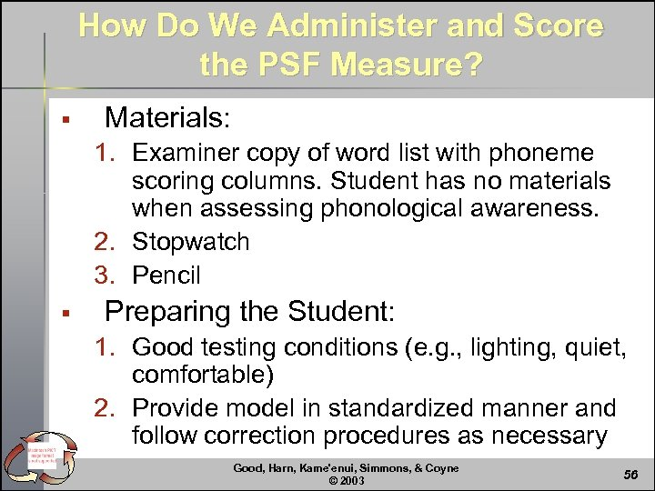 How Do We Administer and Score the PSF Measure? § Materials: 1. Examiner copy