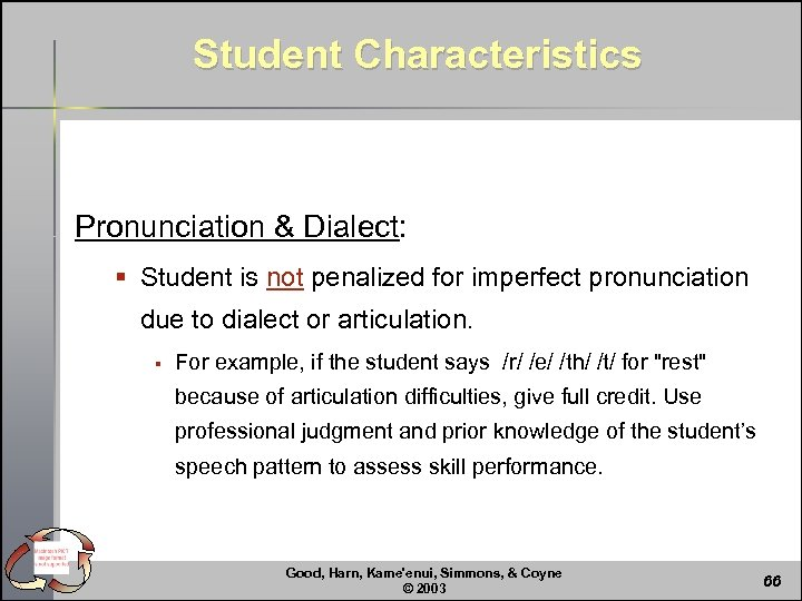 Student Characteristics Pronunciation & Dialect: § Student is not penalized for imperfect pronunciation due