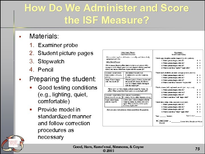 How Do We Administer and Score the ISF Measure? § Materials: 1. 2. 3.