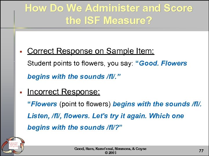 How Do We Administer and Score the ISF Measure? § Correct Response on Sample