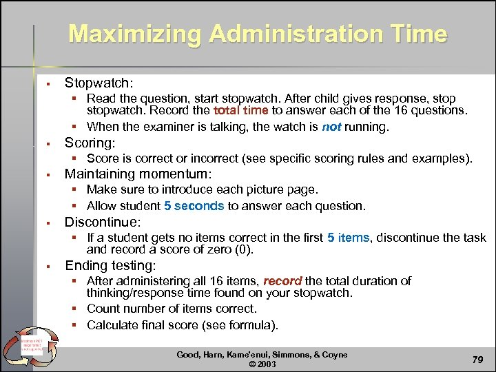 Maximizing Administration Time § Stopwatch: § Read the question, start stopwatch. After child gives