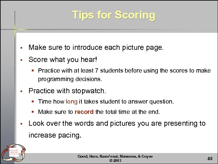Tips for Scoring § Make sure to introduce each picture page. § Score what