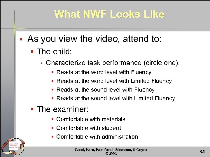 What NWF Looks Like § As you view the video, attend to: § The