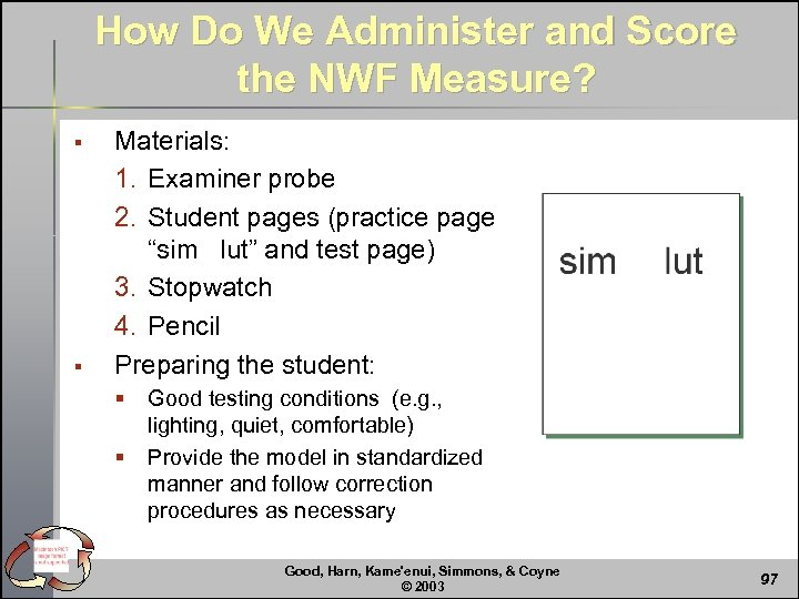 How Do We Administer and Score the NWF Measure? § § Materials: 1. Examiner