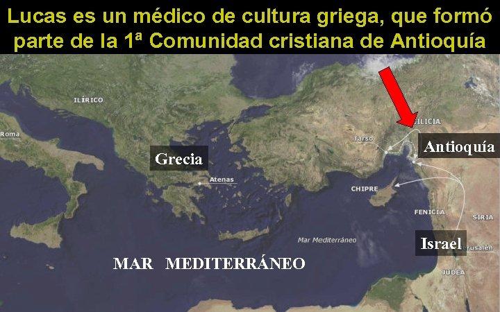 Lucas es un médico de cultura griega, que formó parte de la 1ª Comunidad