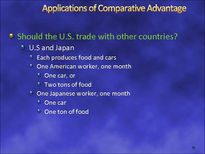 Applications of Comparative Advantage Should the U. S. trade with other countries? U. S