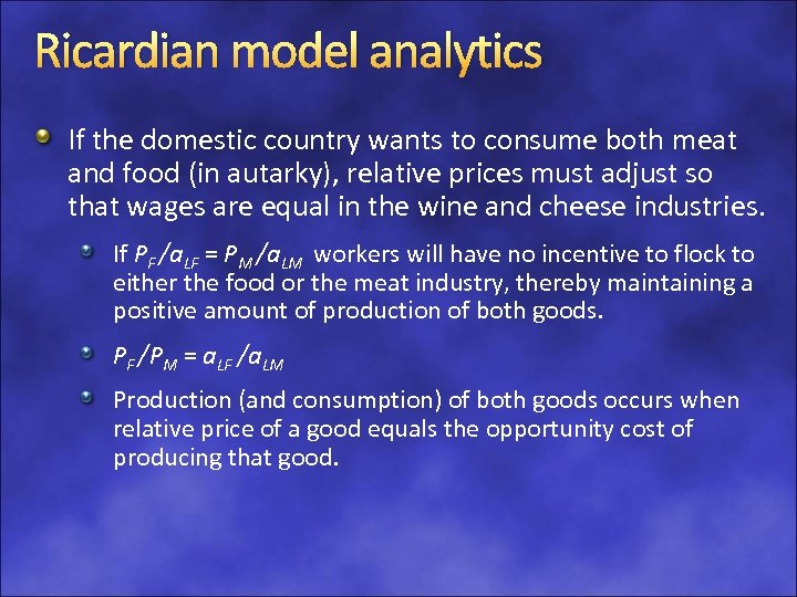 Ricardian model analytics If the domestic country wants to consume both meat and food