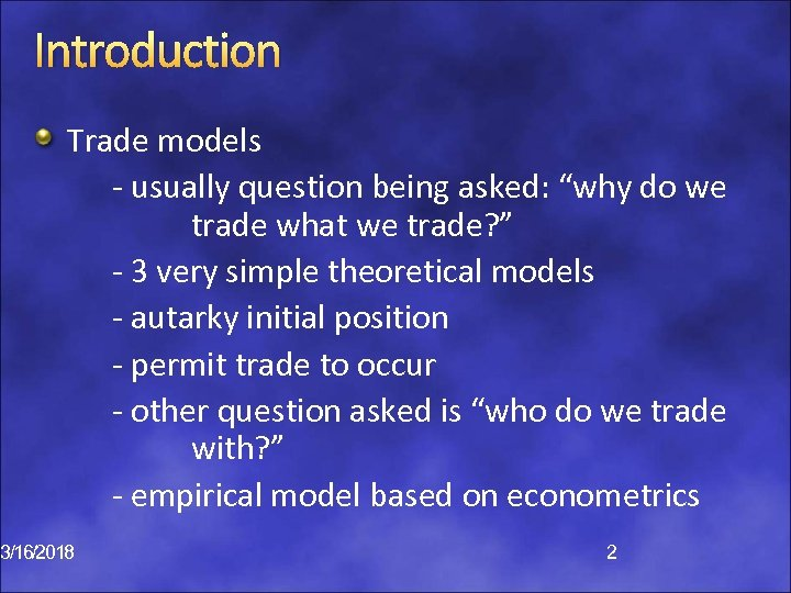 """Introduction Trade models - usually question being asked: """"why do we trade what we"""