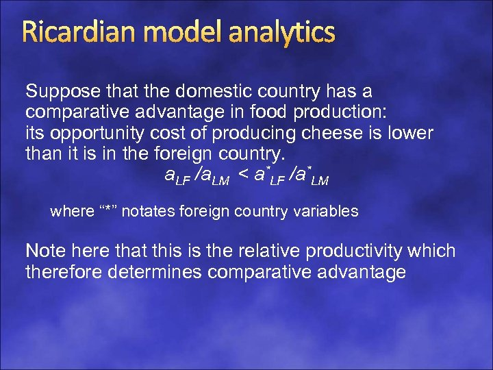 Ricardian model analytics Suppose that the domestic country has a comparative advantage in food