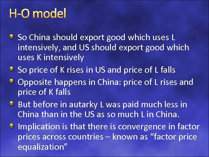 H-O model So China should export good which uses L intensively, and US should