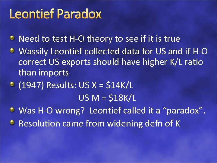 Leontief Paradox Need to test H-O theory to see if it is true Wassily