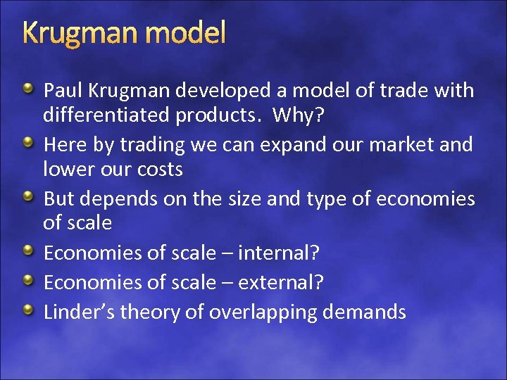Krugman model Paul Krugman developed a model of trade with differentiated products. Why? Here