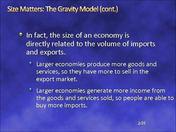 Size Matters: The Gravity Model (cont. ) In fact, the size of an economy