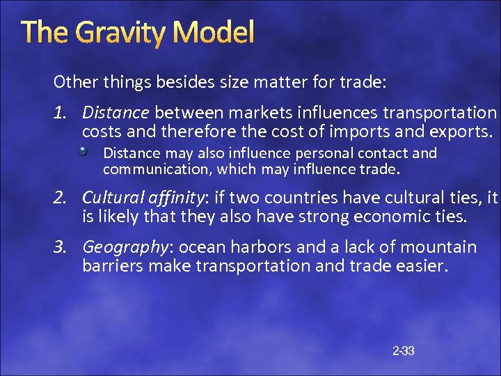 The Gravity Model Other things besides size matter for trade: 1. Distance between markets