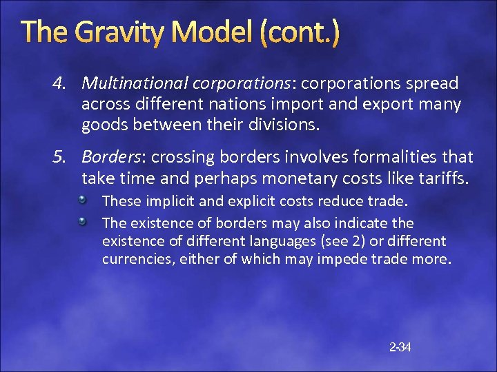 The Gravity Model (cont. ) 4. Multinational corporations: corporations spread across different nations import