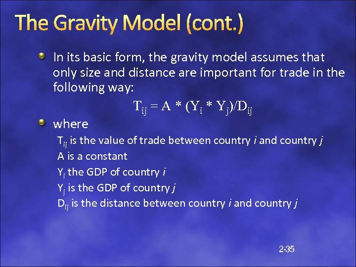 The Gravity Model (cont. ) In its basic form, the gravity model assumes that