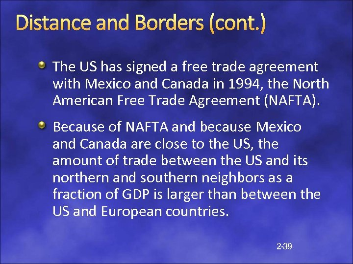 Distance and Borders (cont. ) The US has signed a free trade agreement with