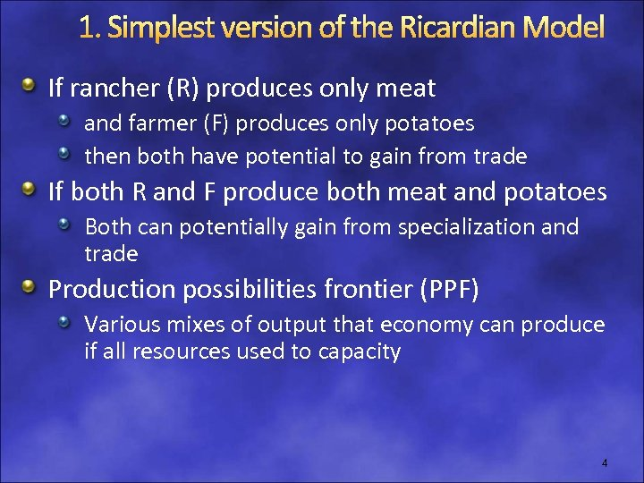 1. Simplest version of the Ricardian Model If rancher (R) produces only meat and