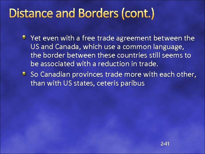 Distance and Borders (cont. ) Yet even with a free trade agreement between the
