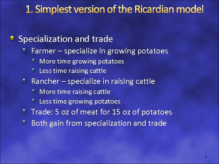 1. Simplest version of the Ricardian model Specialization and trade Farmer – specialize in