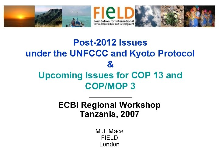 Post-2012 Issues under the UNFCCC and Kyoto Protocol & Upcoming Issues for COP 13