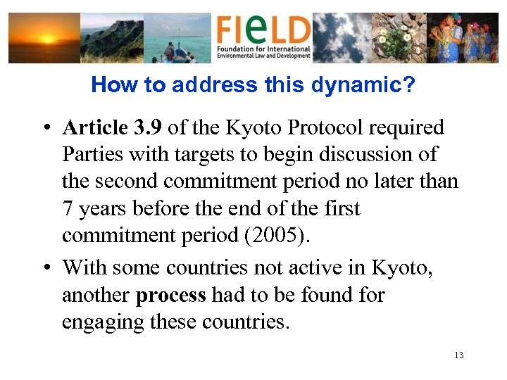 How to address this dynamic? • Article 3. 9 of the Kyoto Protocol required