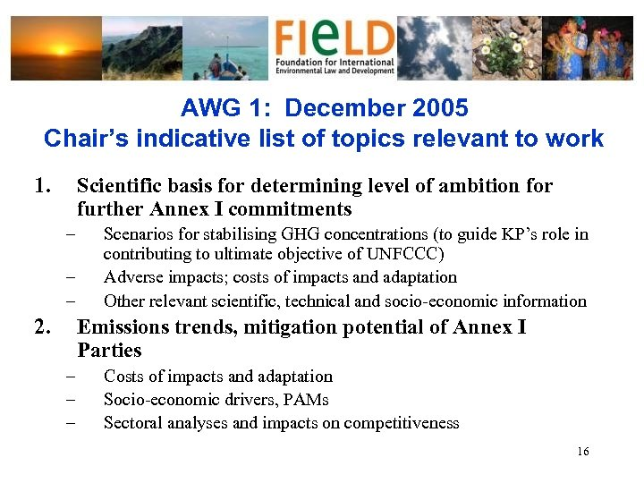 AWG 1: December 2005 Chair's indicative list of topics relevant to work 1. Scientific