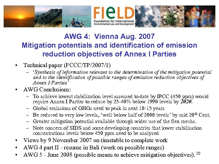 AWG 4: Vienna Aug. 2007 Mitigation potentials and identification of emission reduction objectives of