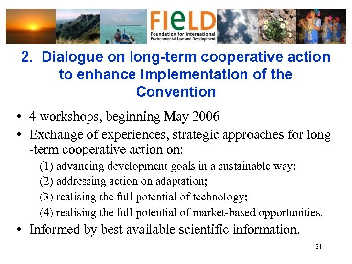 2. Dialogue on long-term cooperative action to enhance implementation of the Convention • 4