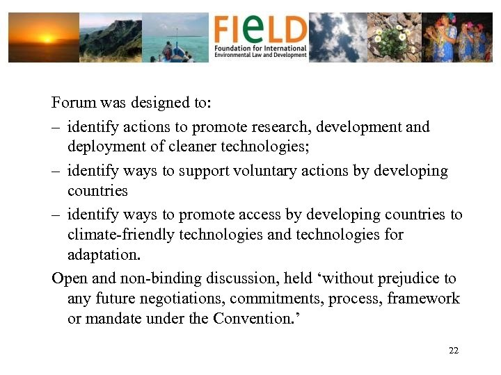 Forum was designed to: – identify actions to promote research, development and deployment of