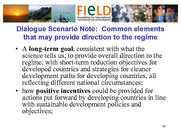Dialogue Scenario Note: Common elements that may provide direction to the regime • A