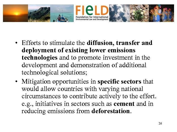 • Efforts to stimulate the diffusion, transfer and deployment of existing lower emissions