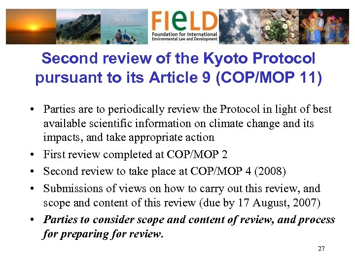 Second review of the Kyoto Protocol pursuant to its Article 9 (COP/MOP 11) •