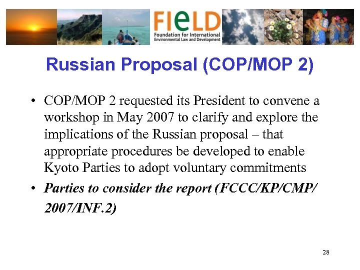 Russian Proposal (COP/MOP 2) • COP/MOP 2 requested its President to convene a workshop