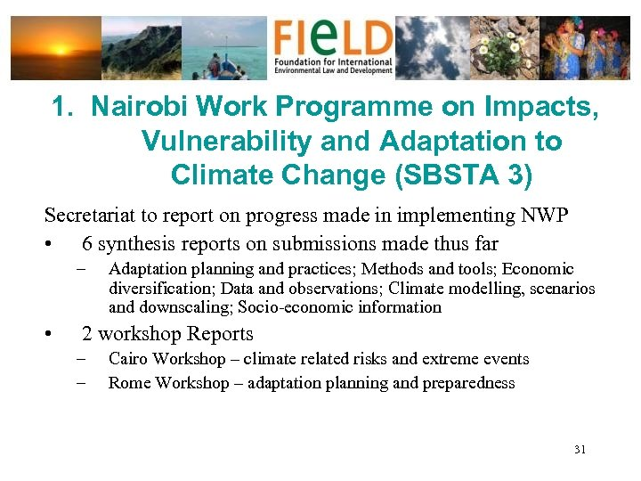 1. Nairobi Work Programme on Impacts, Vulnerability and Adaptation to Climate Change (SBSTA 3)