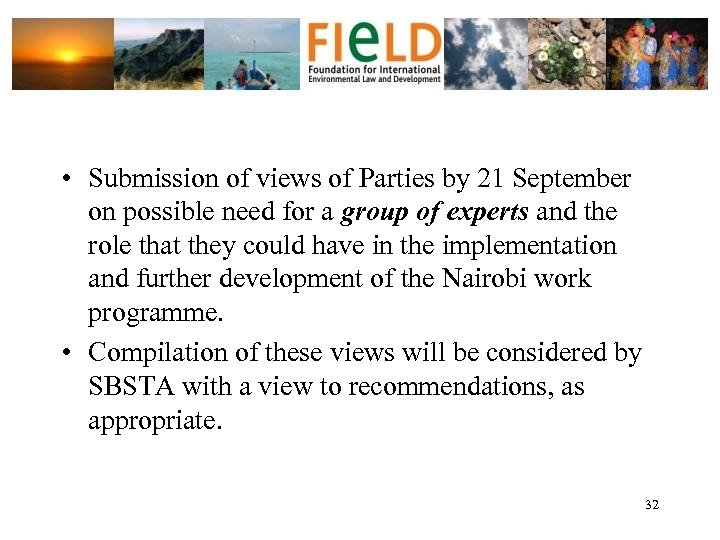 • Submission of views of Parties by 21 September on possible need for