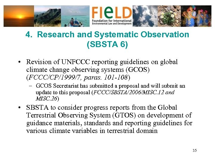 4. Research and Systematic Observation (SBSTA 6) • Revision of UNFCCC reporting guidelines on