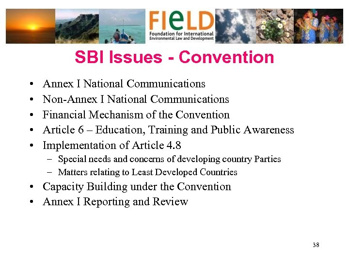 SBI Issues - Convention • • • Annex I National Communications Non-Annex I National