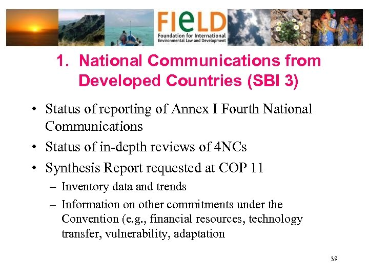 1. National Communications from Developed Countries (SBI 3) • Status of reporting of Annex